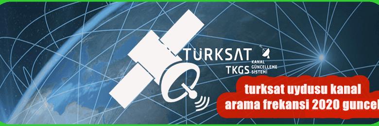 2020Turksat 4A UydusuOtomatik Şebeke AramaFrekansları otomatik yüklemeyi Türksat turksat uydusu kanal arama frekansigüncelleme yapmak için güncel