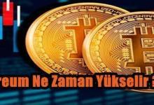 Bitcoin Ethereum Ne Zaman Yükselir
